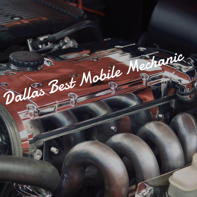 Car Repair Dallas, Auto Repair Dallas, Mobile Mechanic Dallas, Mechanic that comes to you Dallas, Mobile Auto Repair Dallas
